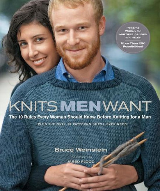 Knits Men Want: The 10 Rules Every Woman Should Know Before Knitting for a Man~Plus the Only 10 Patterns She'll Ever Need
