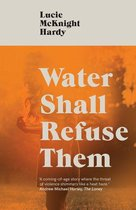 Boek cover Water Shall Refuse Them van Lucie Mcknight Hardy