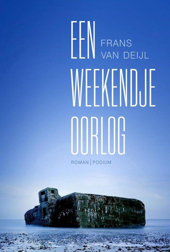 Een weekendje oorlog - Frans van Deijl |