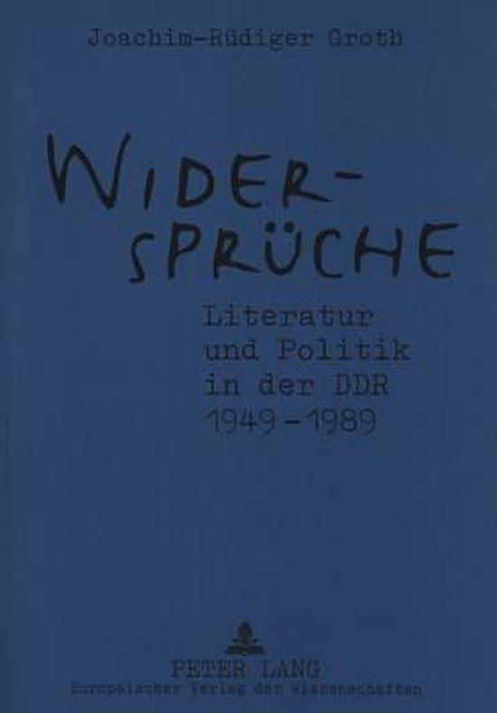 Widersprueche. Literatur Und Politik in Der Ddr 1949-1989