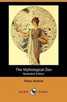 The Mythological Zoo (Illustrated Edition) (Dodo Press)