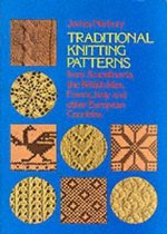 Traditional Knitting Patterns from Scandinavia, the British Isles, France, Italy and Other European Countries