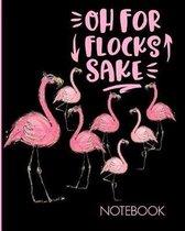 Oh For Flocks Sake Notebook
