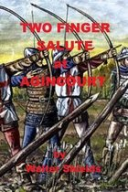 Two Finger Salute at Agincourt