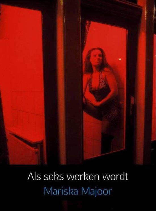 Als seks werken wordt - Mariska Majoor pdf epub