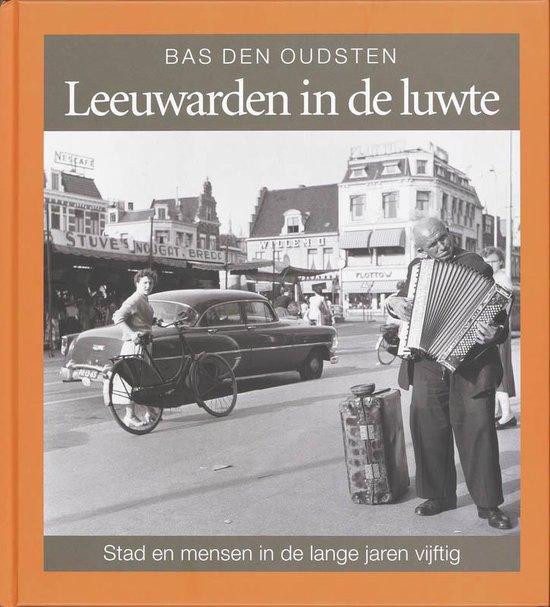 Leeuwarden in de luwte - B. Den Oudsten |