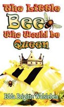 The Little Bee Who Would be Queen