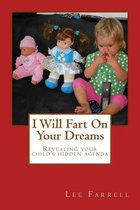 Omslag I Will Fart on Your Dreams