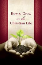 How to Grow in the Christian Life (Pack of 25)