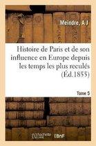 Histoire de Paris et de son influence en Europe