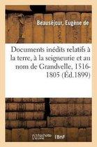 Documents In dits Relatifs La Terre, La Seigneurie Et Au Nom de Grandvelle, 1516-1805