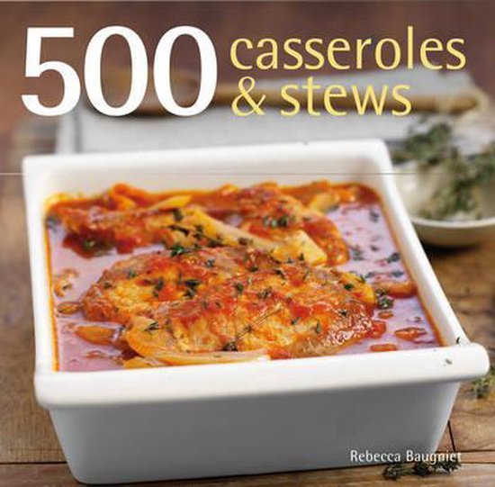 Boek cover 500 Casseroles and Stews van Rebecca Baugniet (Hardcover)