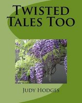 Twisted Tales Too