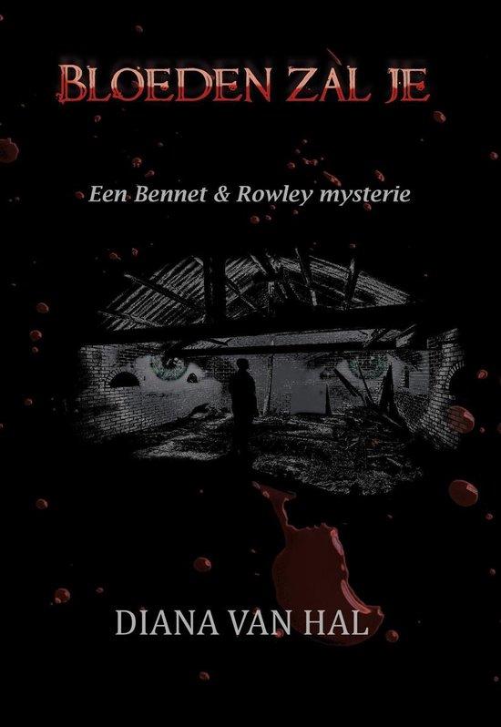 Een Bennet & Rowley mysterie 2 - Bloeden zal je - Diana van Hal |