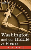 Washington and the Riddle of Peace