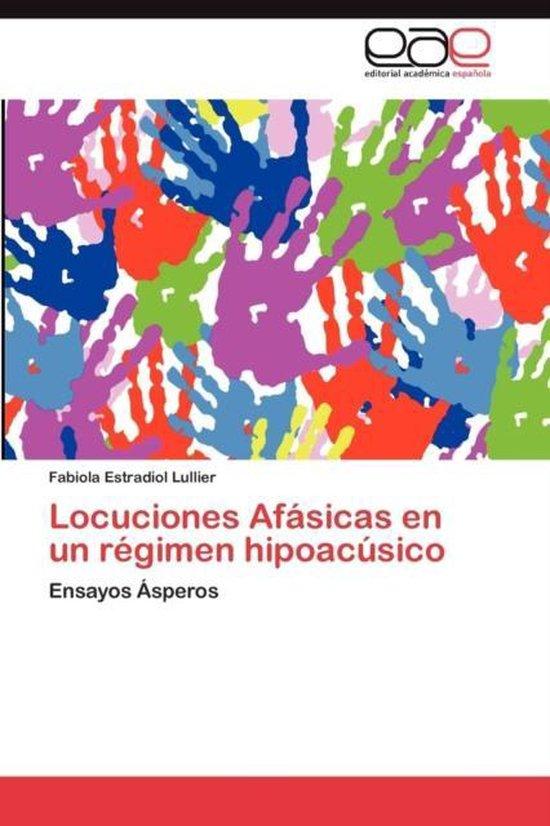 Locuciones Afasicas En Un Regimen Hipoacusico