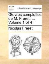 Uvres Complettes de M. Freret. ... Volume 1 of 4