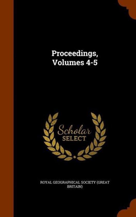 Proceedings, Volumes 4-5