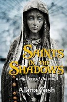 Saints in the Shadows