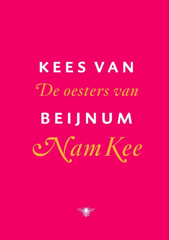 De oesters van Nam Kee - Kees van Beijnum  