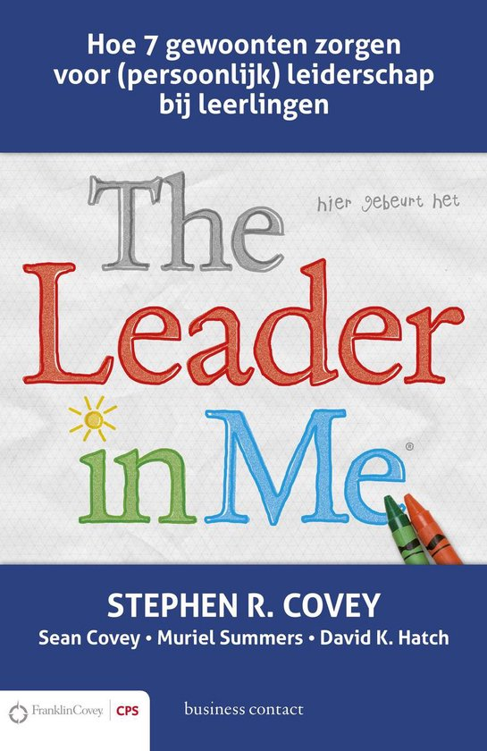 The leader in me - Stephen R. Covey |