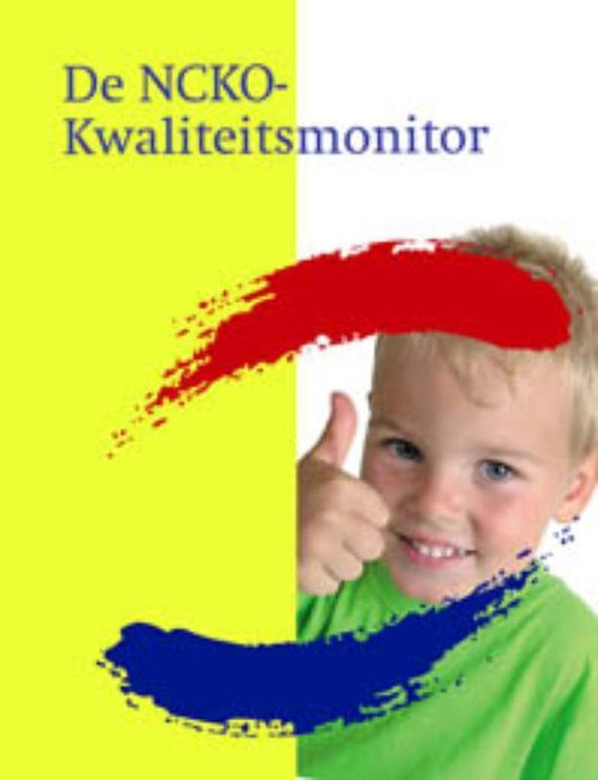De NCKO Kwaliteitsmonitor - Nederlands Consortium Kinderopvang Onderzoek |