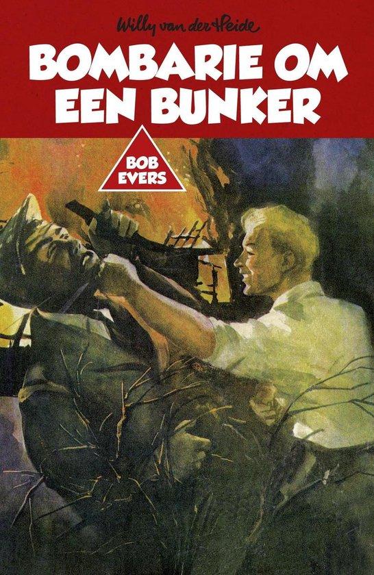 Bob Evers 28 - Bombarie om een bunker - Willy van der Heide |
