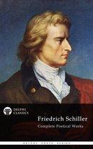 Complete Works of Friedrich Schiller (Delphi Classics)