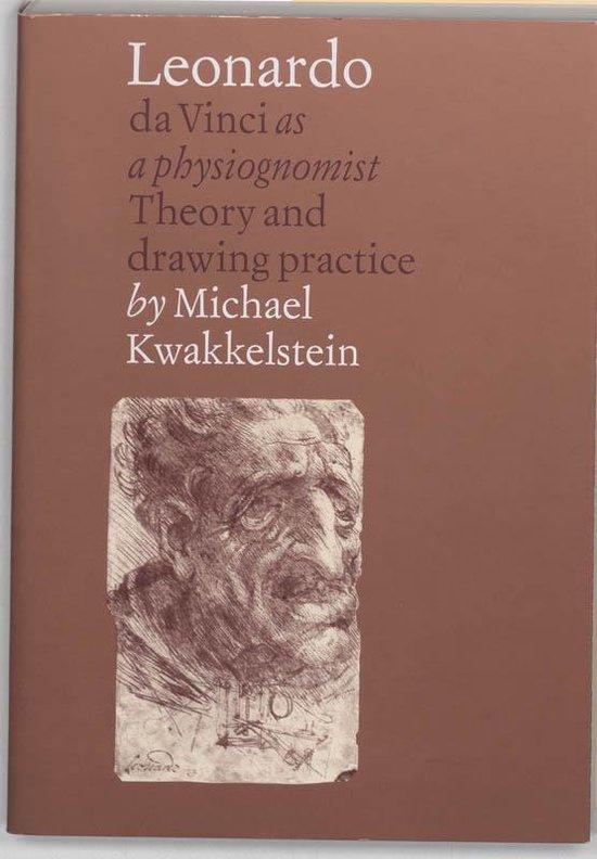 Leonardo da Vinci as a physiognomist - Michael W. Kwakkelstein  