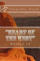 heart of the West Weekly #3
