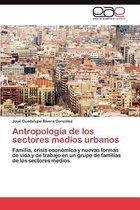Antropologia de Los Sectores Medios Urbanos
