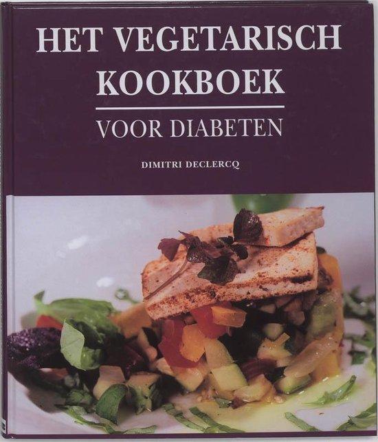 Het vegetarisch kookboek voor diabeten - D. Declercq |