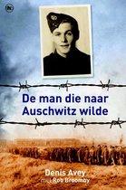 Boek cover De man die naar Auschwitz wilde van Denis Avey (Onbekend)