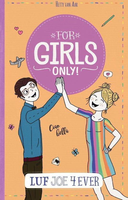 For Girls Only! - Luf Joe 4 ever - Hetty van Aar |