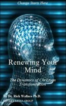 Renewing Your Mind: The Dynamics of Transformation