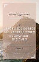 Boek cover De Verdelgingsoorlog der Yankees tegen de Apachen-indianen (Geïllustreerd) van Anoniem