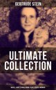 GERTRUDE STEIN Ultimate Collection: Novels, Short Stories, Poems, Plays, Essays & Memoirs