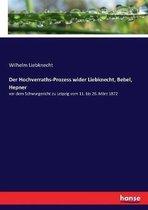 Der Hochverraths-Prozess wider Liebknecht, Bebel, Hepner