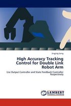 High Accuracy Tracking Control for Double Link Robot Arm