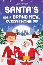Santa's Got a Brand New... Everything?!?
