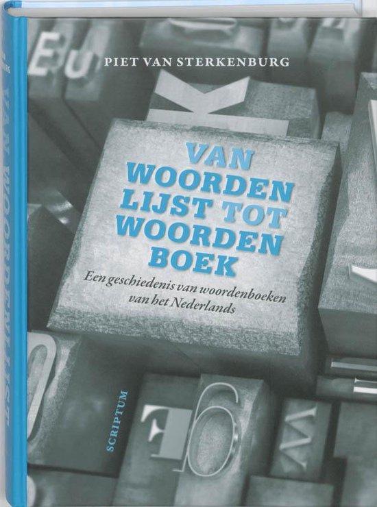 Van woordenlijst tot woordenboek - Piet van Sterkenburg |