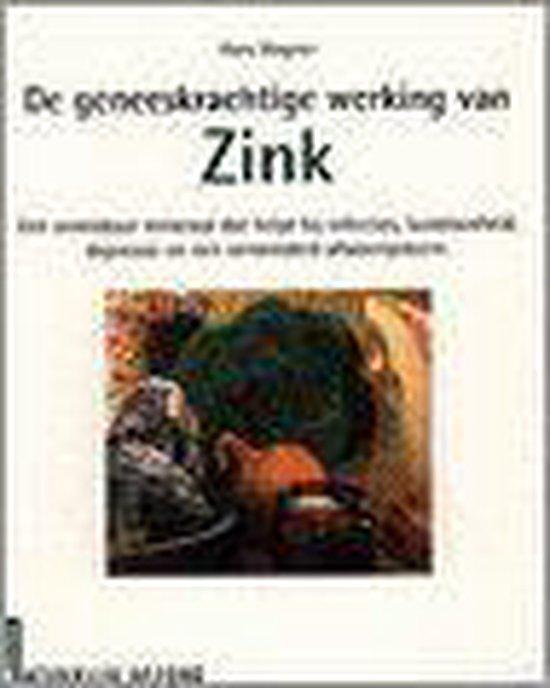 De geneeskrachtige werking van zink - H. Wagner |