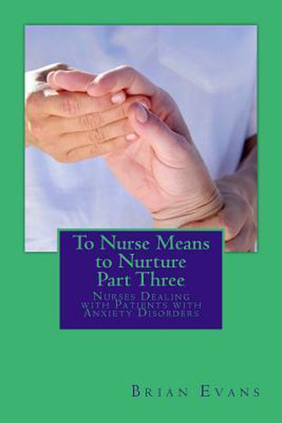 To Nurse Means to Nurture Part Three