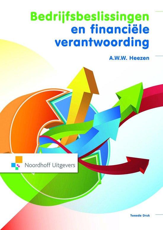 Bedrijfsbeslissingen en financiele verantwoording - A.W.W. Heezen |