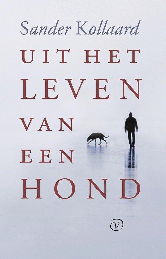 Uit het leven van een hond - Sander Kollaard |