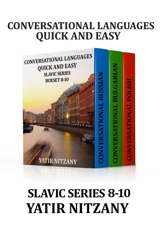 Conversational Languages Quick and Easy Boxset 8-10: Slavic Series: The Russian Language, The Bulgarian Language, and the Polish Language