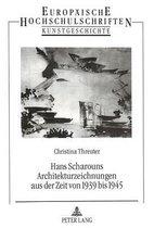 Hans Scharouns Architekturzeichnungen Aus Der Zeit Von 1939 Bis 1945