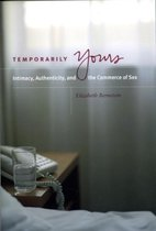Temporarily Yours - Intimacy, Authenticity, and the Commerce of Sex