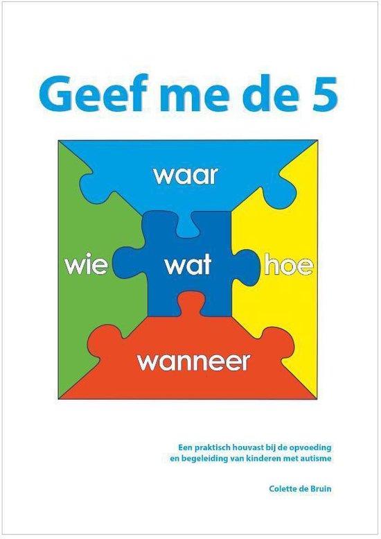 Boek cover Geef me de 5 van Colette de Bruin (Hardcover)