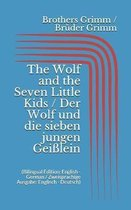 The Wolf and the Seven Little Kids / Der Wolf und die sieben jungen Gei lein (Bilingual Edition